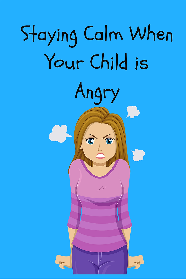 Staying Calm When Your Child is Angry.png