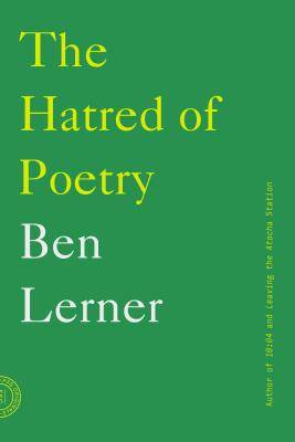 The Hatred of Poetry  Ben Lerner $12.00