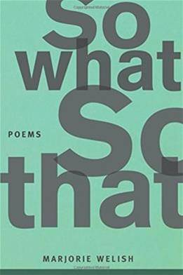So What So That : Poems  MarjorieWelish $16.00
