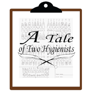 A Tale of Two Hygienists
