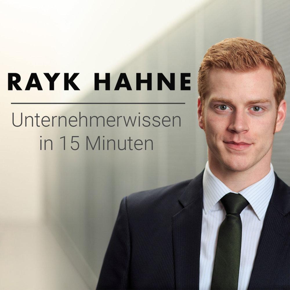Rayk Hahne Unternehmerwissen in 15 Minuten Podcast