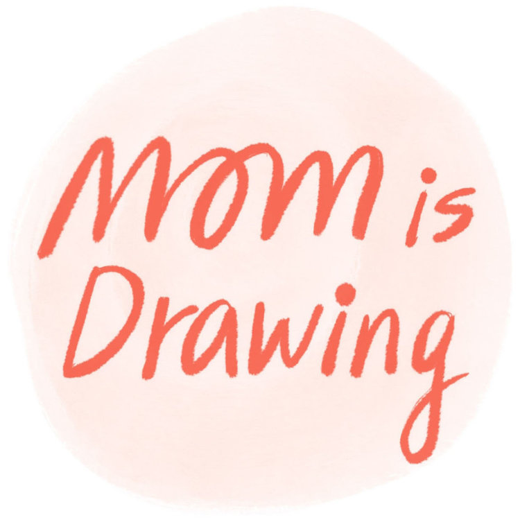 Mom is Drawing