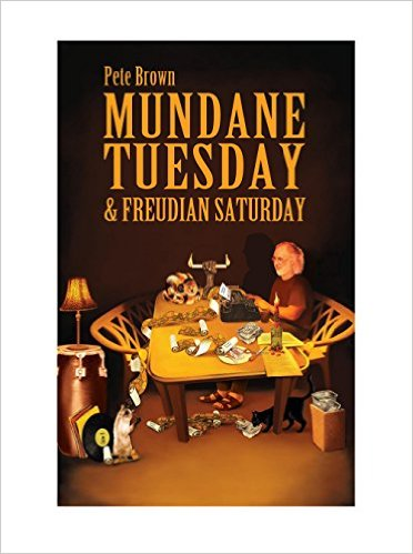 ut NOW. Limited Number of Signed Copies Available - ORDER NOW  https://www.amazon.com/Mundane-Tuesday-Freudian-Saturday-Brown/dp/1564391361/ref=sr_1_2?ie=UTF8&qid=1470090884&sr=8-2&keywords=Mundane+Tuesday
