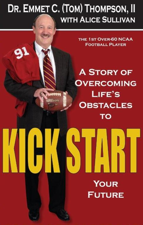 Dr. Emmet C. (Tom) Thompson II wrote his inspirational and motivational autobiography,     Kick Start , to encourage older adults who are approaching their golden years to seize their future with both hands. (Roark Photography photo)