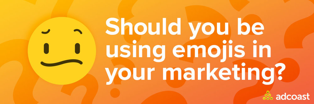 Should you be using emojis in your marketing and advertising?
