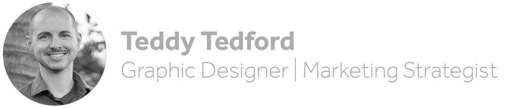 Teddy Tedford Graphic Designer   Marketing Strategist