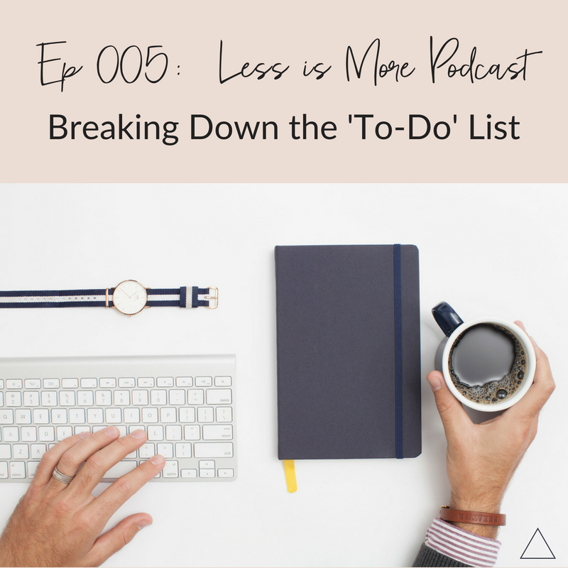 Ep 005: Breaking Down the To-Do List