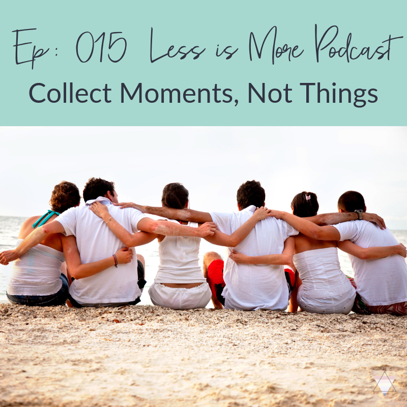 Collect Moments Not Things.png