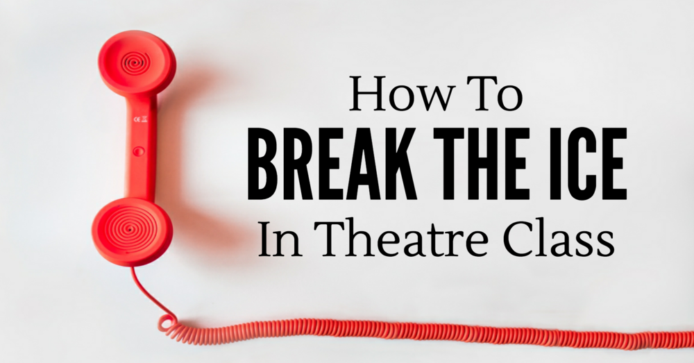 Get our free downloads for breaking the ice in your theatre classes!