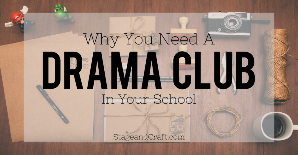 Here's all the reasons you should start a drama club at your school!