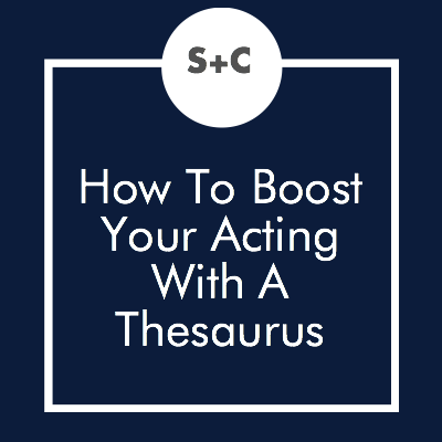 We're always trying to figure out new, innovative ways to test our actor's abilities. And here's our latest one: using a thesaurus to strengthen your characters and acting. Yes, it may sound crazy but it could be the technique that stands between you and a fantastic show!