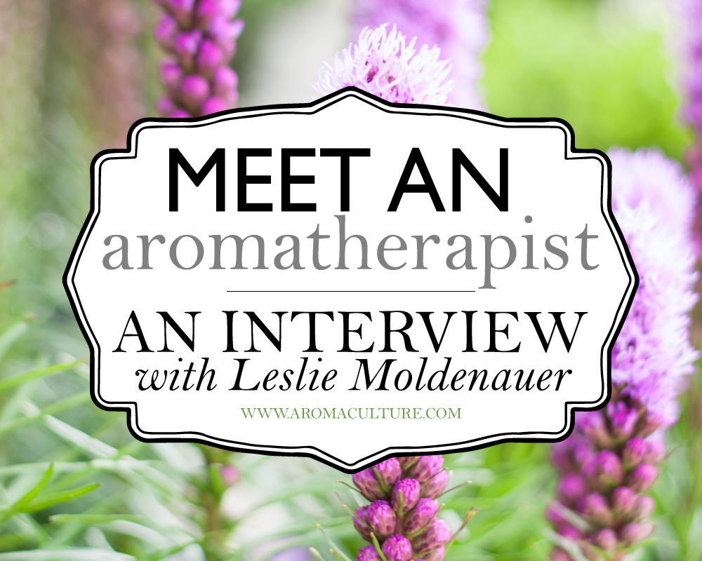 meet-an-aromatherapist-interview-with-Leslie-Moldenauer-aromaculture.com.png