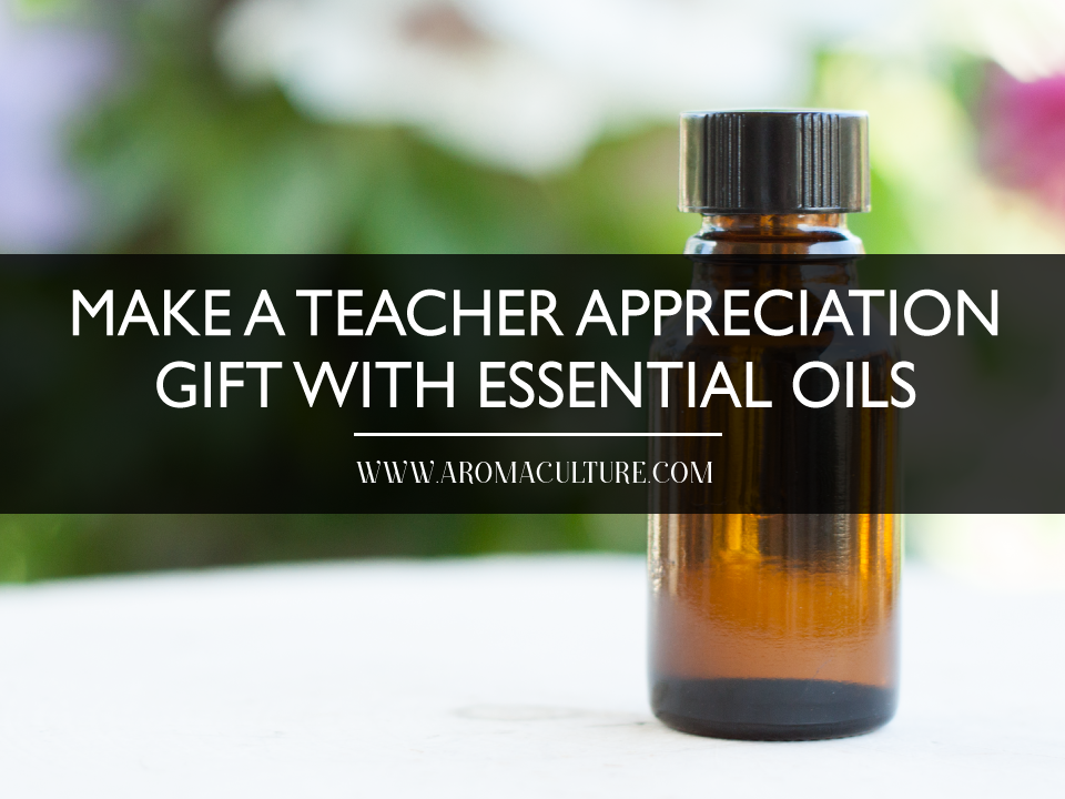 DIY-TEACHER-APPRECIATION-GIFT-WITH-ESSENTIAL-OILS.png