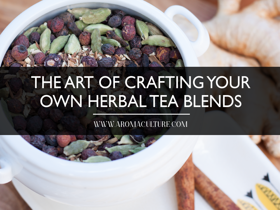 the-art-of-crafting-your-own-herbal-tea-blends.png