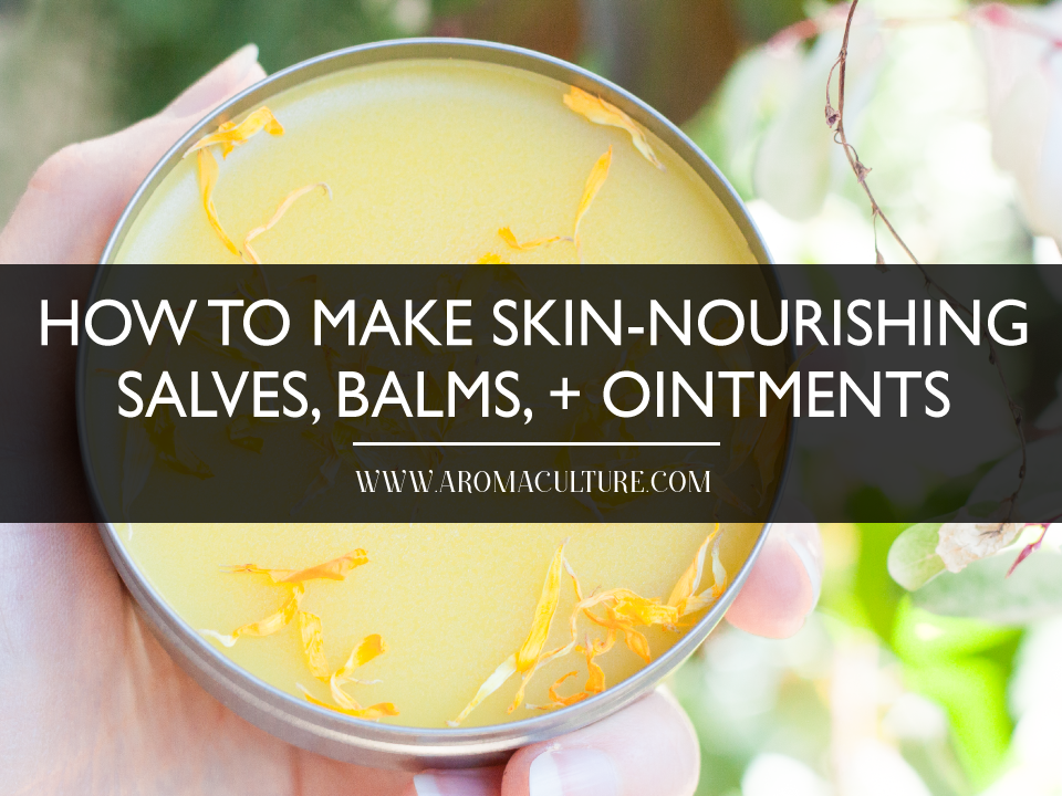 HOW-TO-MAKE-SKIN-NOURISHING-SALVES,-BALMS-AND-OINTMENTS.png