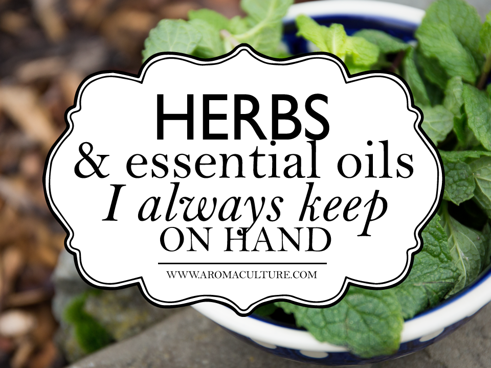 HERBS-AND-OILS-I-ALWAYS-KEEP-ON-HAND.png
