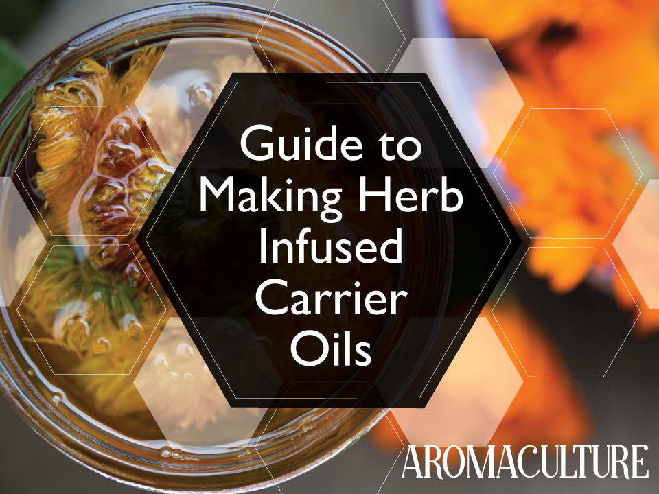Everything You Need to Know About Infusing Herbal Oils (featuring