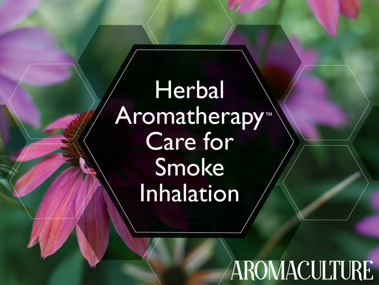 Herbal Aromatherapy For Smoke Inhalation Aroma Culture