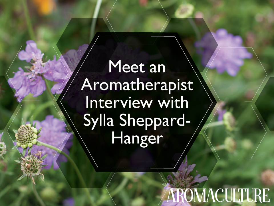 MEET-AN-AROMATHERAPIST-SYLLA-SHEPPARD-HANGER-INTERVIEW-on-aromaculture.com.png