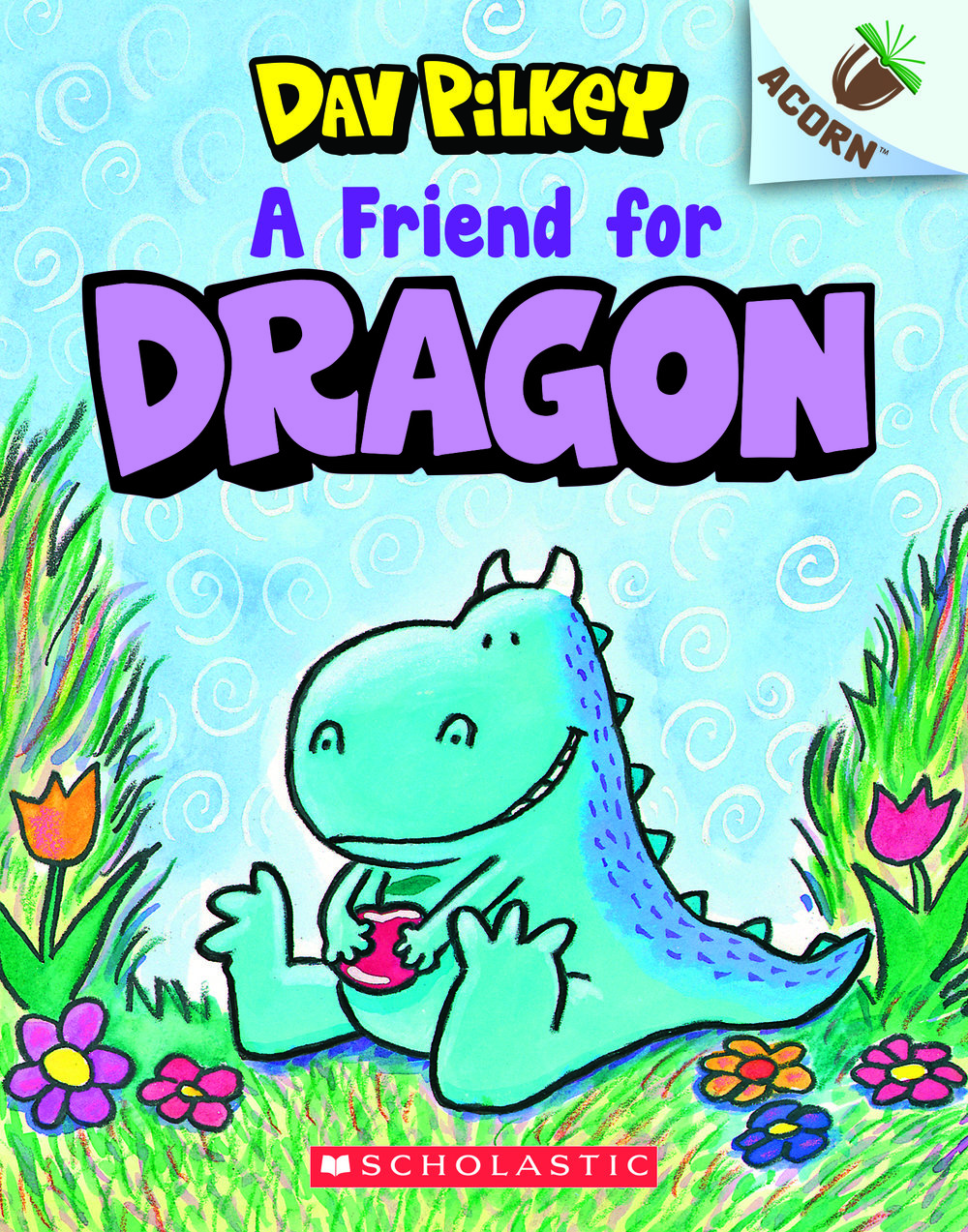 A Friend for Dragon by Dav Pilkey