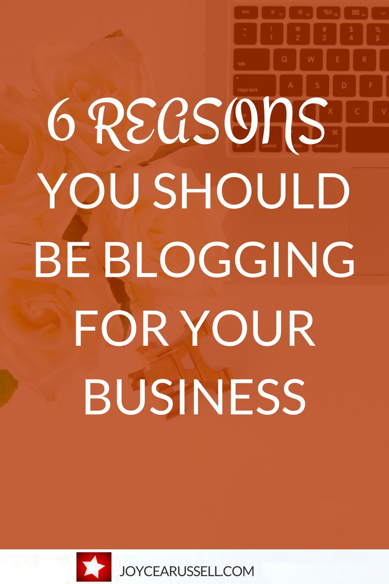 6 Reasons You Should Be Blogging For Your Business
