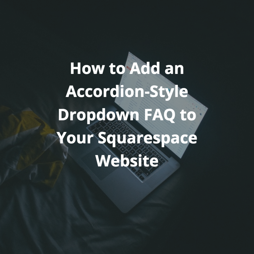 How to Add a Dropdown Accordion-Style FAQ to Your Squarespace ...