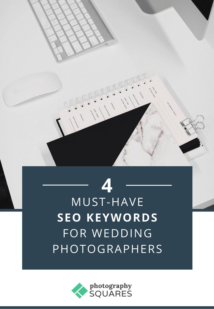 4 Must-Have SEO Keywords for Wedding Photographers. Read more at photographysquares.com
