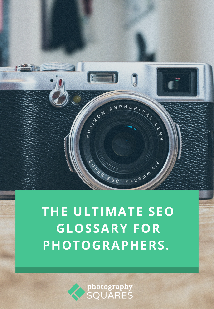 The Ultimate SEO Glossary For Photographers Using Squarespace. Read more at photographysquares.com