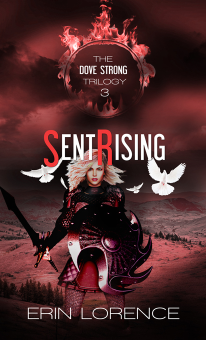 Sent Rising - The final book of the Dove Strong Trilogy Released August 16, 2019