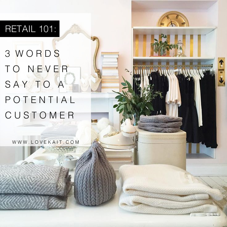 3 WORDS TO NEVER USE IN RETAIL CLOTHING STORE HOW TO OPEN A BOUTIQUE