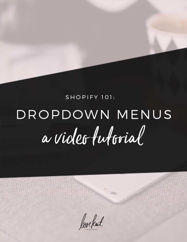 Shopify: How to add a dropdown menu (+ a video tutorial!) | Web Design & Branding