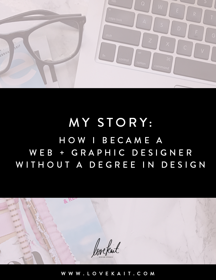 How I became a Web & Graphic Designer | www.LoveKait.com