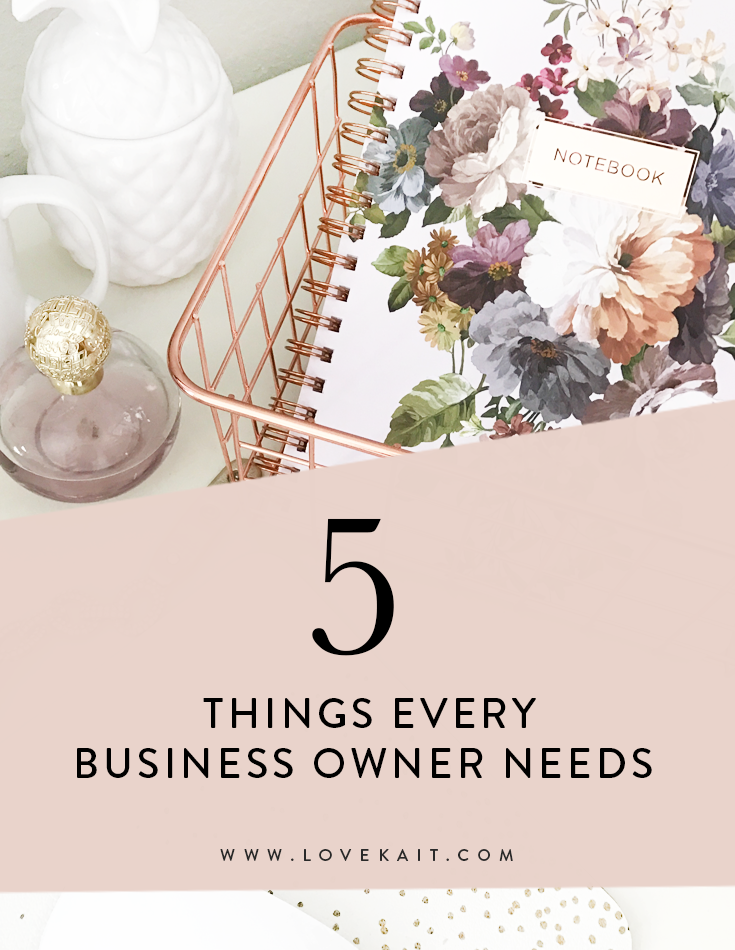 5 THINGS EVERY BUSINESS OWNER NEEDS