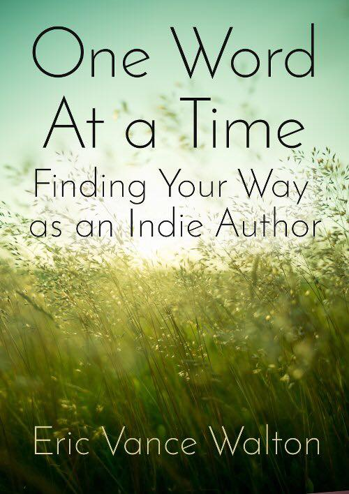 One Word At A Time: Finding Your Way as an Indie Author