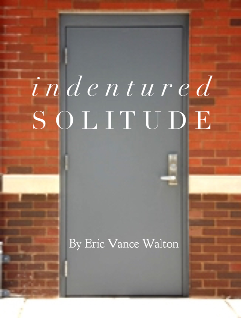Indentured Solitude