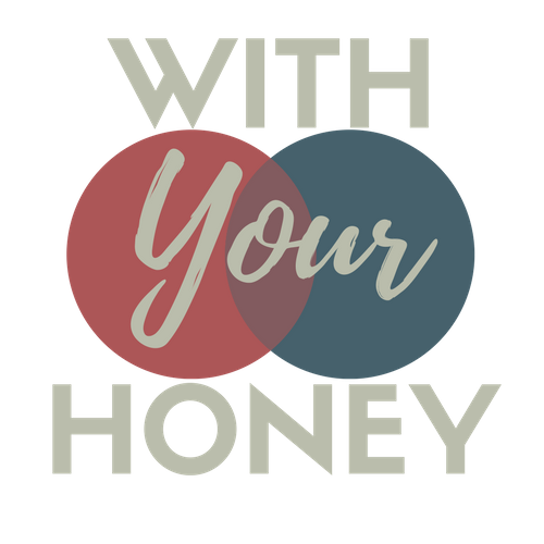With Your Honey