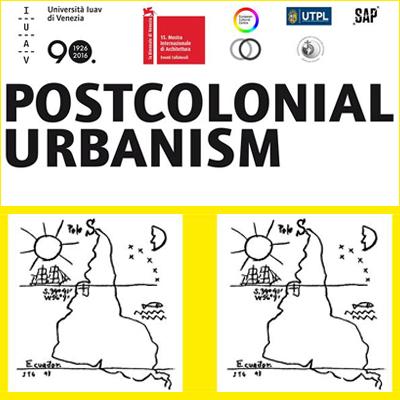 Postcolonial Urbanism Al Borde IUAV Biennale di Venezia 2106
