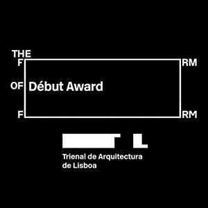 2016.09.02    Shortlisted Debut Award    Trienal de Arquitectura de Lisboa  Lisboa, Portugal