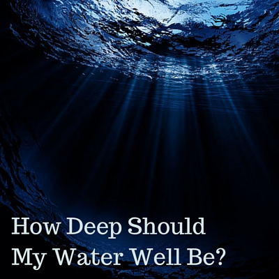 How Deep Should a Water Well Be?