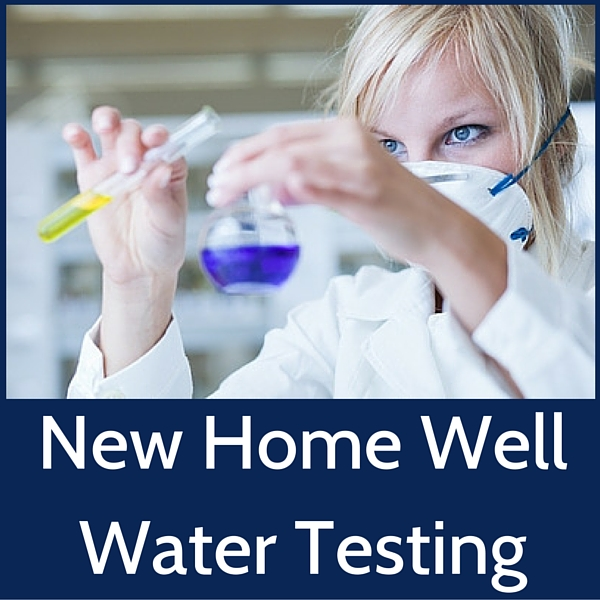 The Importance of New Home Water Well Testing