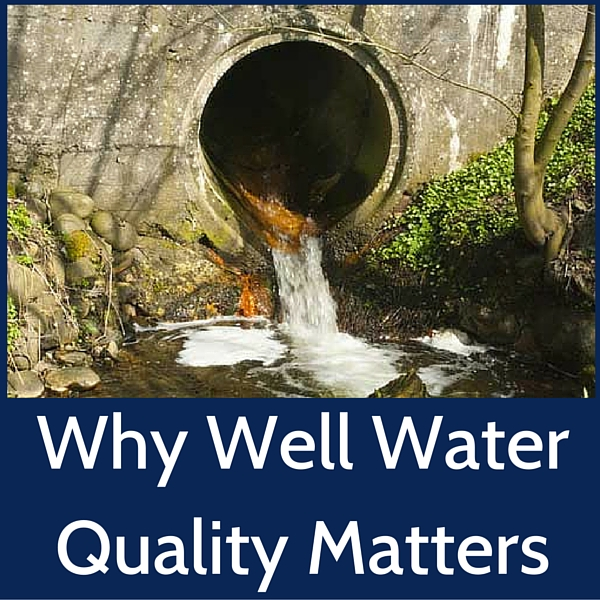 Water Pollution and Why Well Water Quality Matters