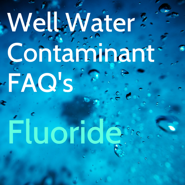 Fluoride Contamination in Well Water