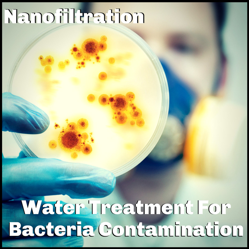 nanofiltration water treatment for bacteria contamination