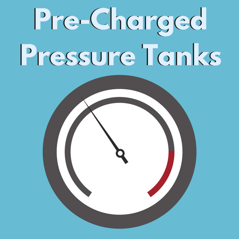 Pre-Charged Pressure Tanks