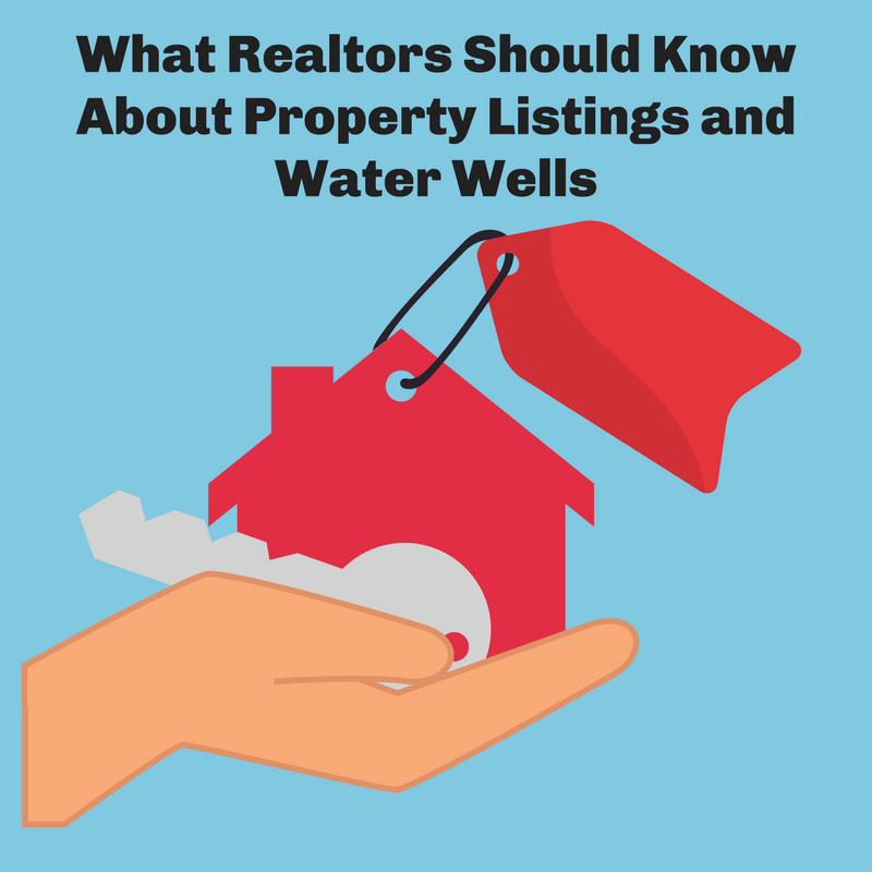 What Realtors Should Know About Property Listings and Water Wells