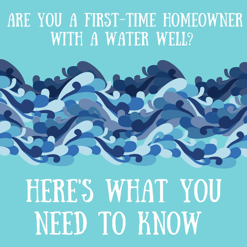 FAQ's For New Homeowners with a Water Well