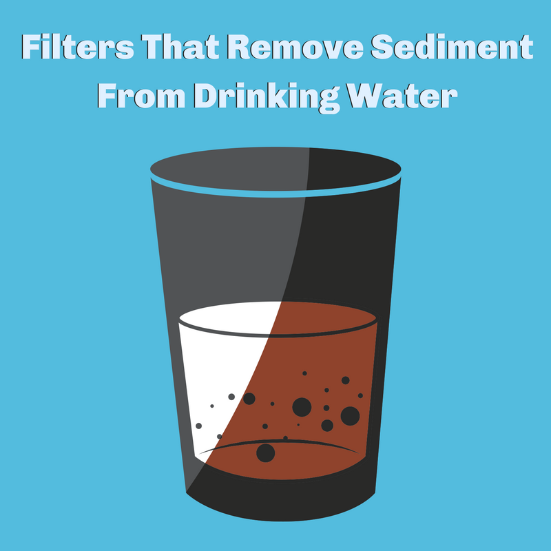 Filters that remove sediment from drinking water
