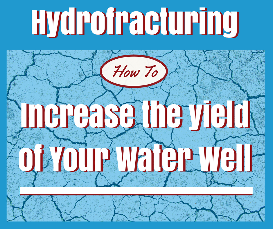 hydrofracturing to increase the yield of a water well