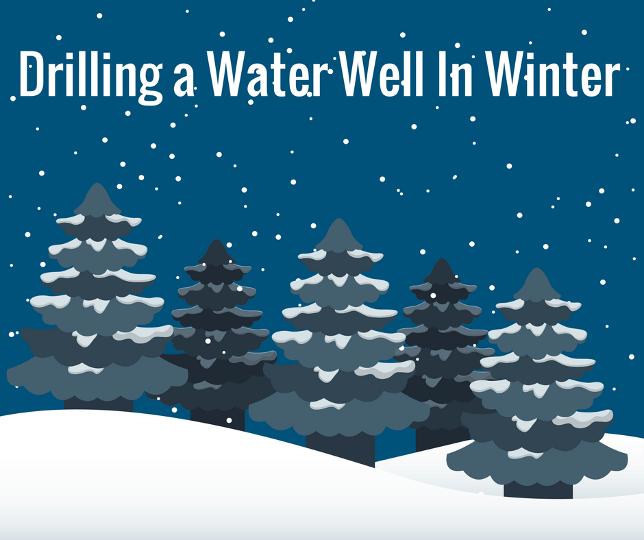 Drilling a Water Well In Winter