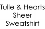 tulle herats sheer sweatshirt text.jpg